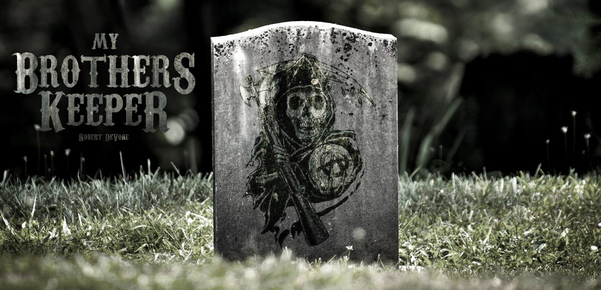 My Brothers Keeper I'm publishing a Sons of Anarchy fanfiction mini-book